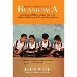 Mengembangkan Ruang Baca  by  John Wood
