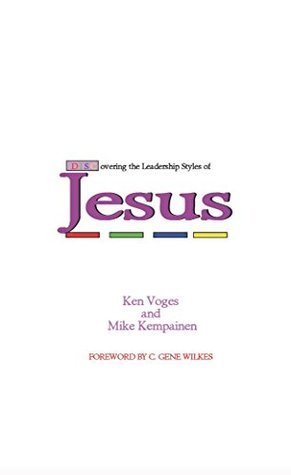 DISCovering the Leadership Styles of Jesus Mike Kempainen