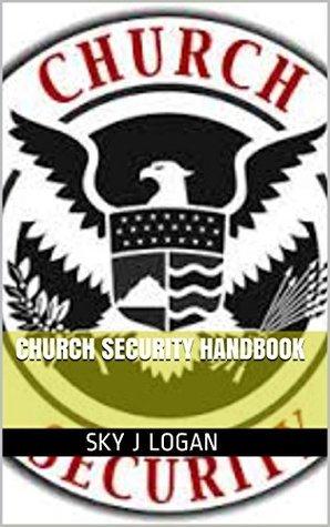 Church Security Handbook Sky J Logan