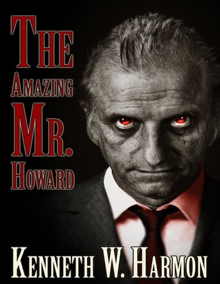 The Amazing Mr. Howard  by  Kenneth W. Harmon