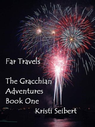 Far Travels (The Gracchian Adventures Book 1) Kristi Seibert