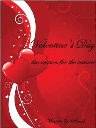 Valentines Day : the reason for the season Shuwb