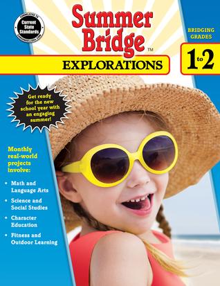 Summer Bridge Explorations, Grades 1 - 2 Summer Bridge Activities