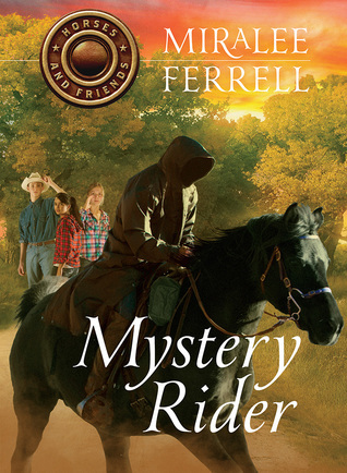 Mystery Rider (Horses and Friends, #3)  by  Miralee Ferrell