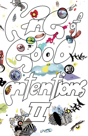 The King of Good Intentions II: The Continuing and Really Rather Quite Hilarious Misadventures of an Indie Rock Band Called The Weird Sisters John Andrew Fredrick