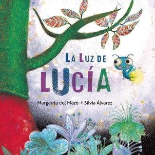 La luz de Lucía  by  Margarita Del Mazo