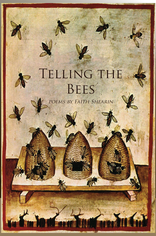 Telling the Bees  by  Faith Shearin
