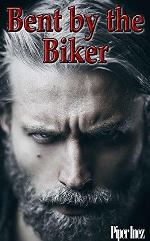Bent the Biker by Piper Inez