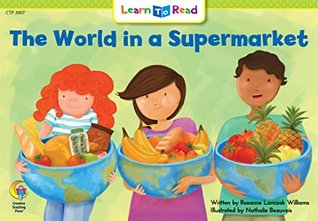The World In A Supermarket  by  Rozanne Lanczak Williams
