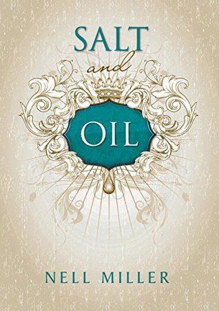 Salt and Oil  by  Nell Miller