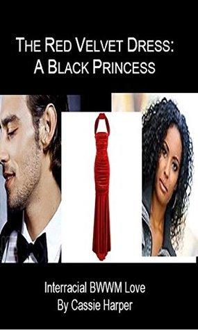 The Red Velvet Dress: A Black Princess Cassie Harper