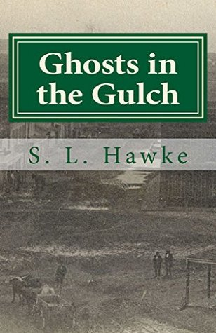 Ghosts in the Gulch: An Evergreen Cemetery Mystery (Evergreen Cemetery Mysteries Book 1) S.L. Hawke