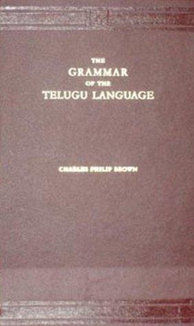 The Grammar of the Telugu Language  by  C.P. Brown