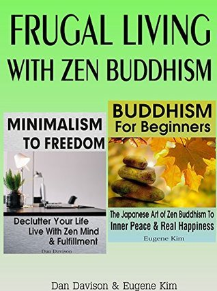 FRUGAL LIVING: FRUGAL LIVING WITH ZEN BUDDHISM  by  Dan Davison