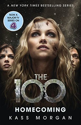 Homecoming: The 100 Book Three  by  Kass Morgan