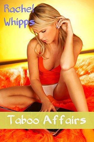 Taboo Affairs : 5 Book Mega Bundle  by  Rachel Whipps