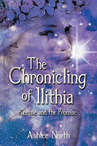 The Chronicling of Ilithia Ashlee North