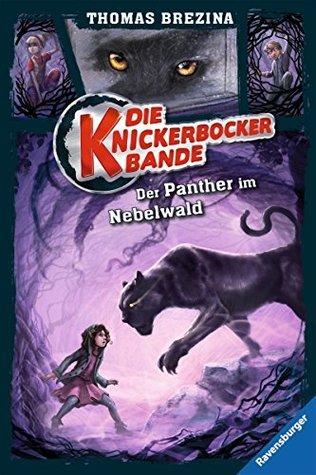 Der Panther im Nebelwald (Knickerbocker-Bande 3)  by  Thomas Brezina