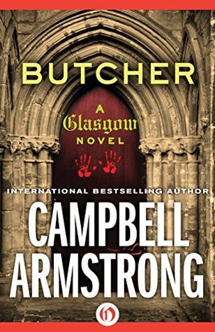 Butcher (The Glasgow Novels Book 4) Campbell Armstrong