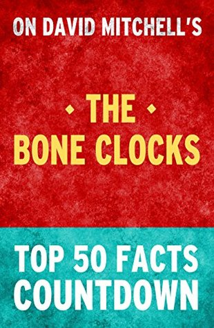 The Bone Clocks: Top 50 Facts Countdown  by  Top 50 Facts