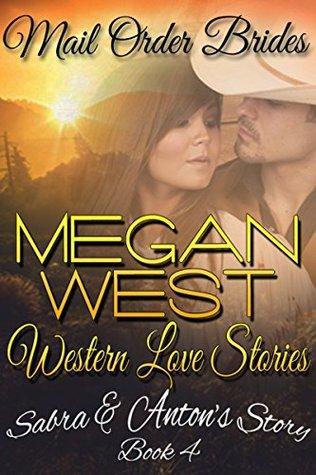 Sabra & Antons Story (Mail Order Bride #4)  by  Megan  West