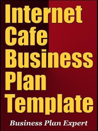 Internet Cafe Business Plan Template Business Plan Expert