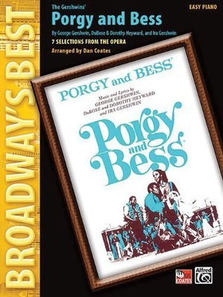 Porgy And Bess-7 Selections From The Opera Easy Piano Broadways Best  by  Dan Coates