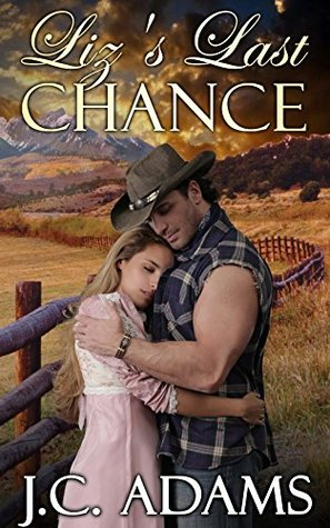 Lizs Last Chance  (Brides of Boston Book 2)  by  J.C. Adams