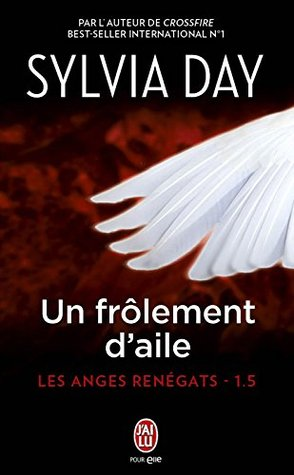 Les anges renégats - Tome 1.5 - Un frôlement daile Sylvia Day