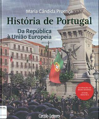Da República à União Europeia (História de Portugal para Jovens #7) Maria Cândida Proença