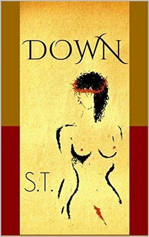 down: a novelette S.T.