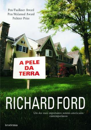 A pele da terra  by  Richard Ford