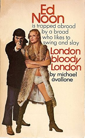 London Bloody London (Ed Noon Mystery Book 24)  by  Michael Avallone
