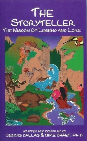 The Storyteller - The Wisdom of Legend and Lore  by  Dennis Dallas