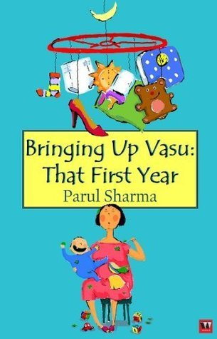 Bringing up Vasu that First Year  by  Parul  Sharma
