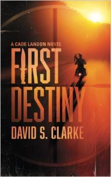 First Destiny David S. Clarke