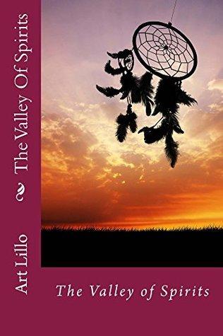 The Valley Of Spirits Art Lillo