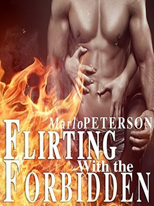 Flirting With The Forbidden: Erotic Taboo Fantasies Marlo Peterson