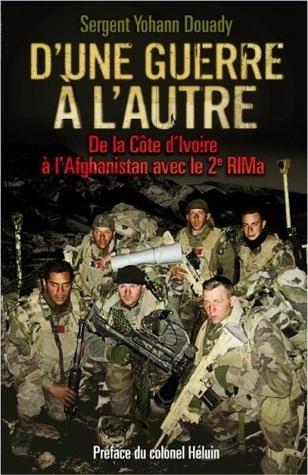 Dune Guerre a lautre: De la Cote dIvoire a lAfghanistan avec le 2e RIMa Yohann Douady