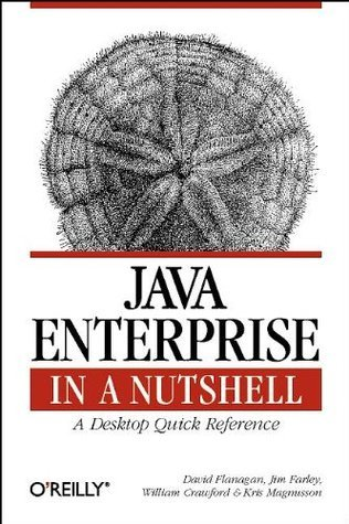 Java Enterprise in a Nutshell: A Desktop Quick Reference  by  Kris Magnusson