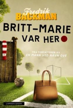 Britt-Marie var her Fredrik Backman