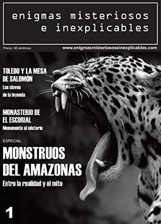 Revista Enigmas Misteriosos e Inexplicables Número 1 Julio 2014: Los monstruos del Amazonas  by  Marcus Polvoranca