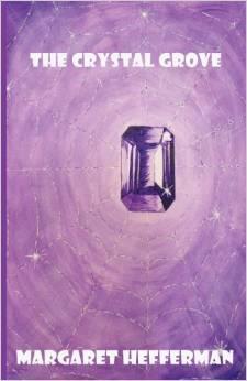 The Crystal Grove Margaret L. Hefferman