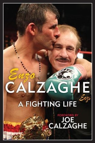 Enzo Calzaghe A Fighting Life  by  Michael Pearlman