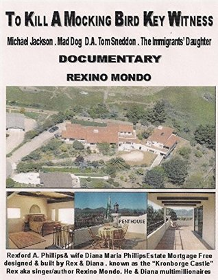 TO KILL A MOCKING BIRD KEY WITNESS: Michael Jackson . Mad Dog D.A. Tom Sneddon . The Immigrants Daughter .  by  Rexino Mondo