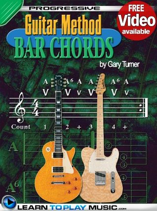 Guitar Lessons - Guitar Bar Chords for Beginners: Teach Yourself How to Play Guitar Chords (Free Video Available) LearnToPlayMusic.com
