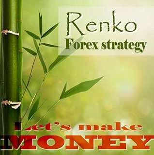 Renko Forex strategy - Lets make money  by  Geza Varkuti