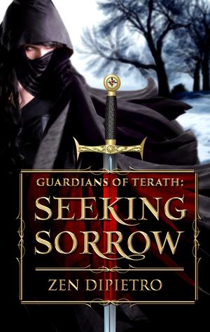 Seeking Sorrow (Guardians of Terath, Book #1)  by  Zen DiPietro