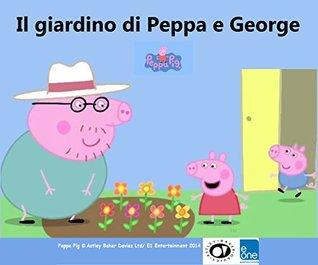 IL GIARDINO DI PEPPA E GEORGE Total Books