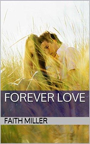 Forever Love  by  Faith Miller